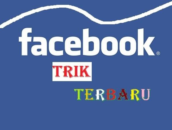 6 Trik Facebook Terbaru yang Harus Diketahui