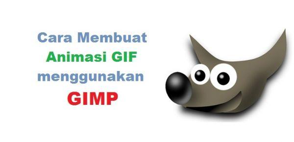 Tips Trik Cara Membuat Animasi Gif Menggunakan GIMP
